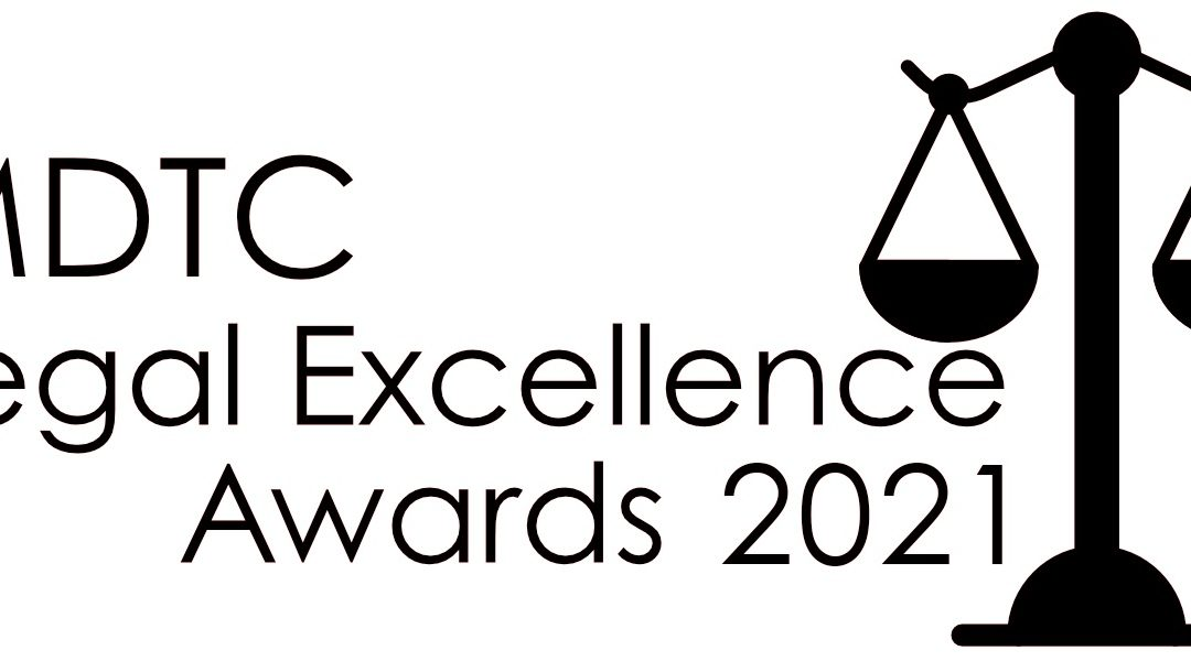 MDTC  2021 Fifth Legal Excellence Awards